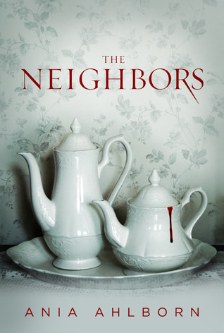 The Neighbors by Ania Ahlborn.jpg